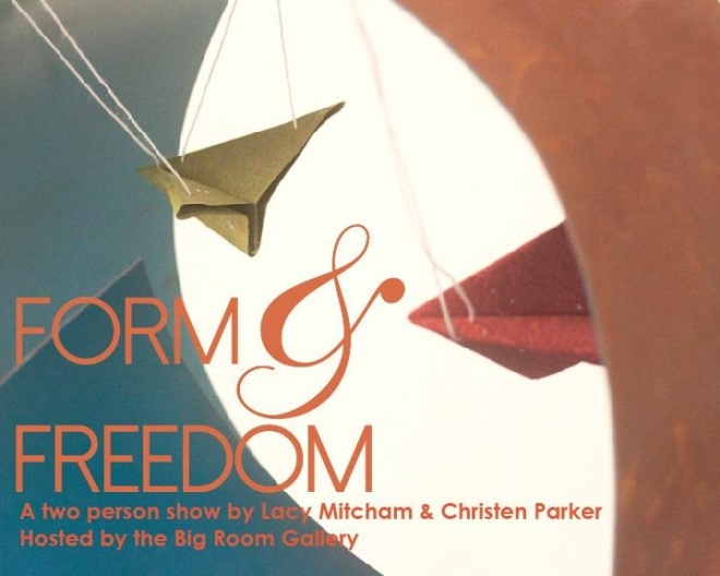 form and freedom, lacy mitcham, christen parker, big room gallery